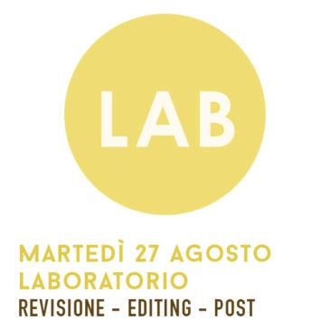 Martedì 27 Agosto: Laboratorio – 21.30
