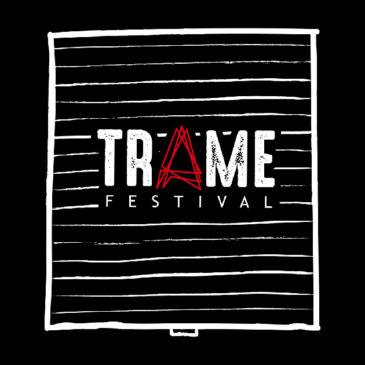 Call for Artist | TRAME Festival – selezione partecipanti